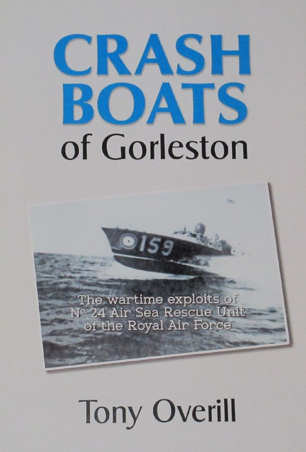 Crash Boats of Gorleston - The Wartime Exploits of No.24 Air Sea Rescue Unit of the RAF